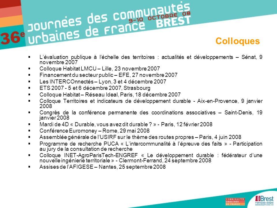 Lévaluation publique à léchelle des territoires : actualités et développements – Sénat, 9 novembre 2007 Colloque Habitat LMCU – Lille, 23 novembre 200