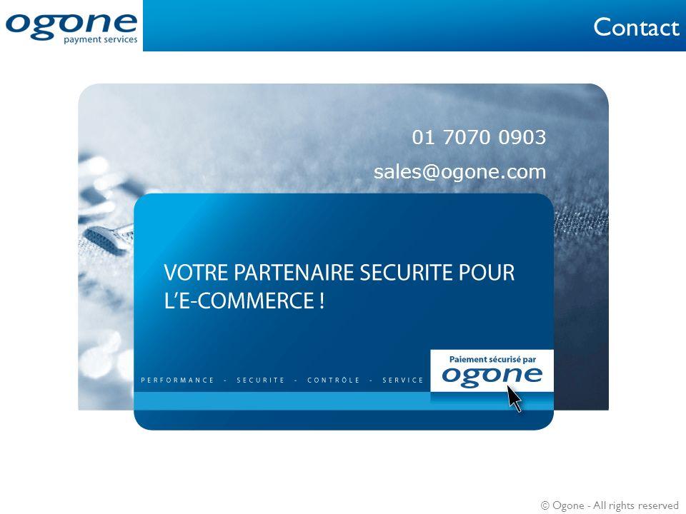 © Ogone - All rights reserved Contact 01 7070 0903 sales@ogone.com 01 7070 0903 sales@ogone.com