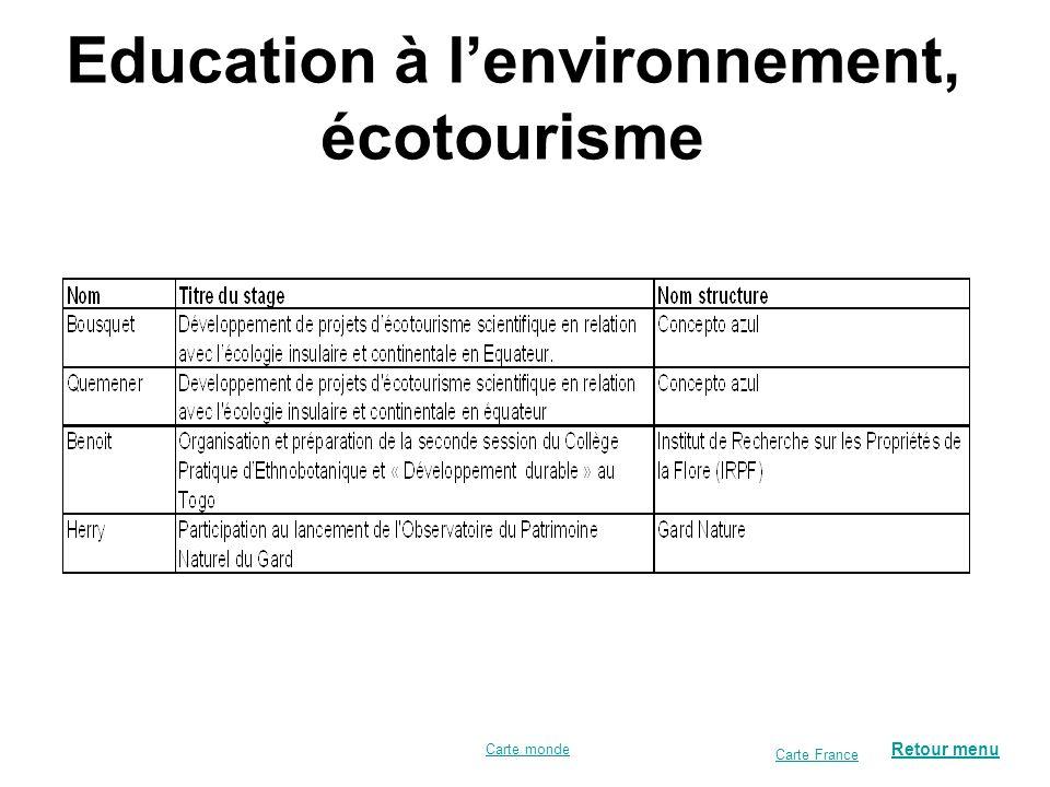 Education à lenvironnement, écotourisme Retour menu Carte monde Carte France