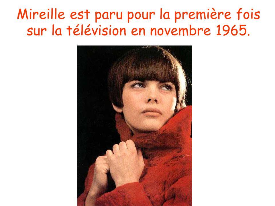Mireille est paru pour la première fois sur la télévision en novembre 1965.