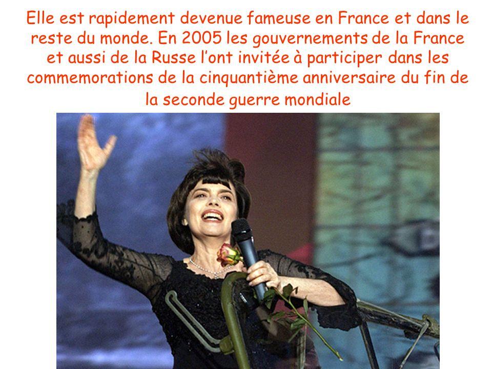 Elle est rapidement devenue fameuse en France et dans le reste du monde. En 2005 les gouvernements de la France et aussi de la Russe lont invitée à pa