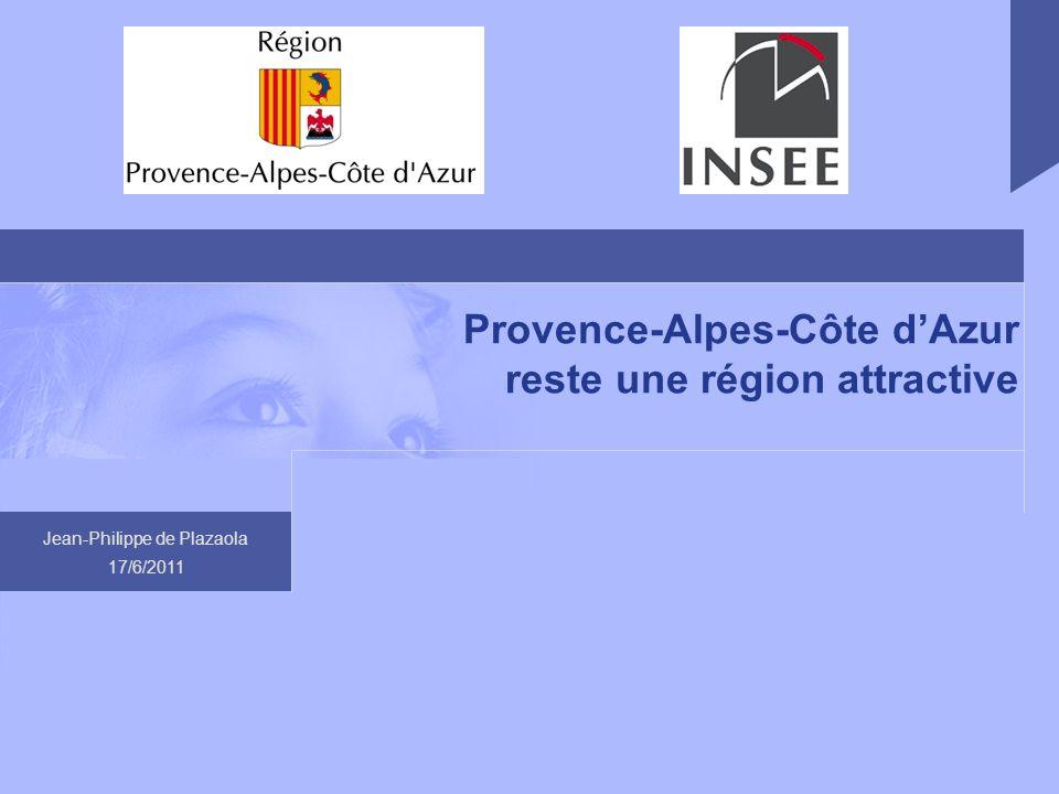 Jean-Philippe de Plazaola 17/6/2011 Provence-Alpes-Côte dAzur reste une région attractive