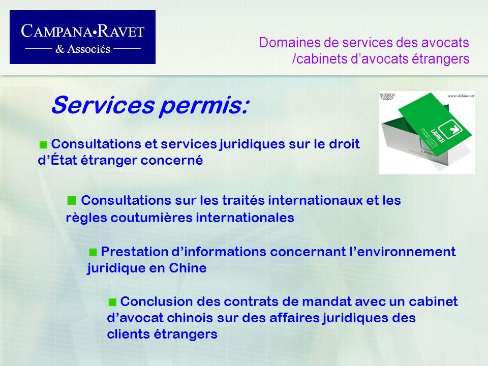 C AMPANA R AVET & Associés Services permis: Domaines de services des avocats /cabinets davocats étrangers Consultations et services juridiques sur le