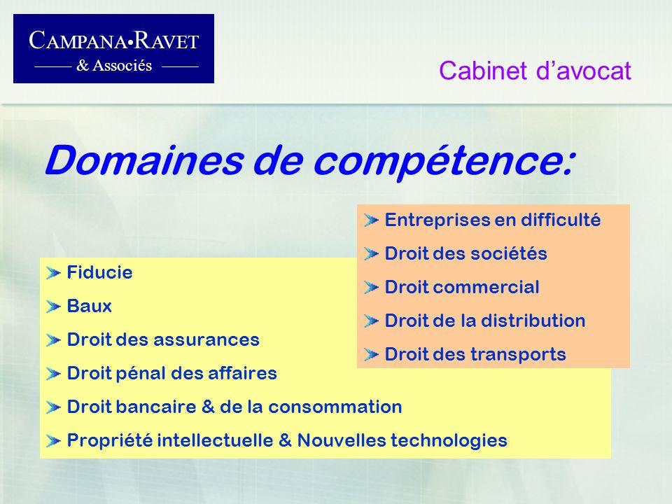 Cabinet davocat Domaines de compétence: C AMPANA R AVET & Associés Fiducie Baux Droit des assurances Droit pénal des affaires Droit bancaire & de la c