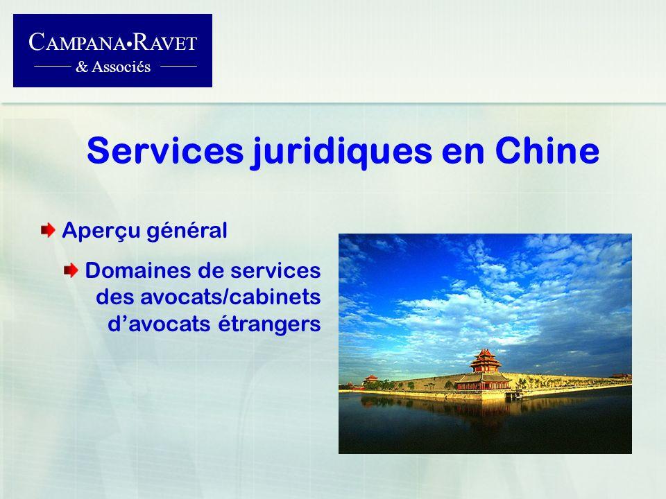 Services juridiques en Chine C AMPANA R AVET & Associés Aperçu général Domaines de services des avocats/cabinets davocats étrangers