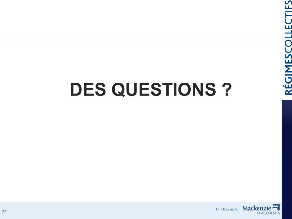 22 DES QUESTIONS ?