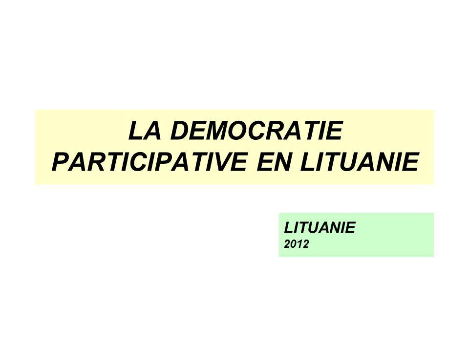 LA DEMOCRATIE PARTICIPATIVE EN LITUANIE LITUANIE 2012