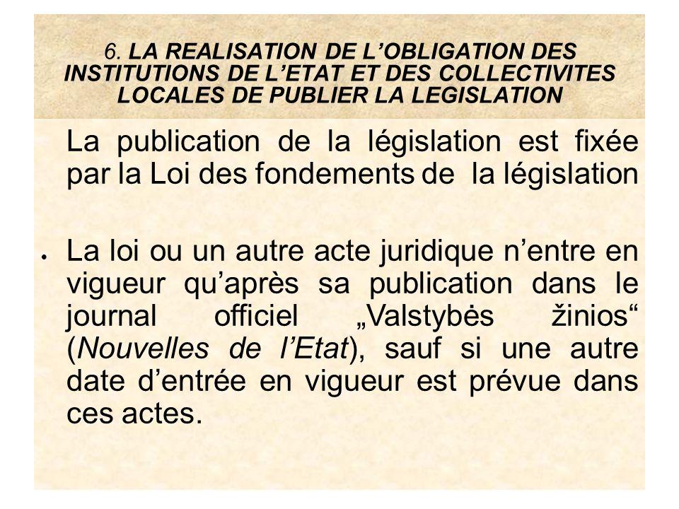 6. LA REALISATION DE LOBLIGATION DES INSTITUTIONS DE LETAT ET DES COLLECTIVITES LOCALES DE PUBLIER LA LEGISLATION La publication de la législation est