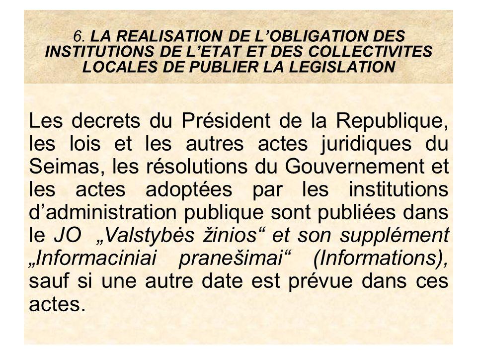 6. LA REALISATION DE LOBLIGATION DES INSTITUTIONS DE LETAT ET DES COLLECTIVITES LOCALES DE PUBLIER LA LEGISLATION Les decrets du Président de la Repub