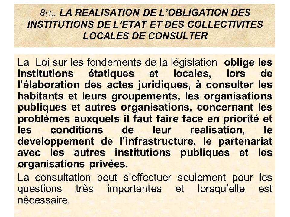 8 (1). LA REALISATION DE LOBLIGATION DES INSTITUTIONS DE LETAT ET DES COLLECTIVITES LOCALES DE CONSULTER La Loi sur les fondements de la législation o