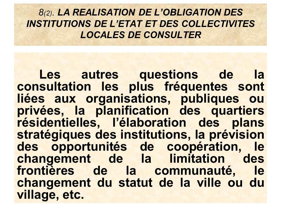 8 (2). LA REALISATION DE LOBLIGATION DES INSTITUTIONS DE LETAT ET DES COLLECTIVITES LOCALES DE CONSULTER Les autres questions de la consultation les p