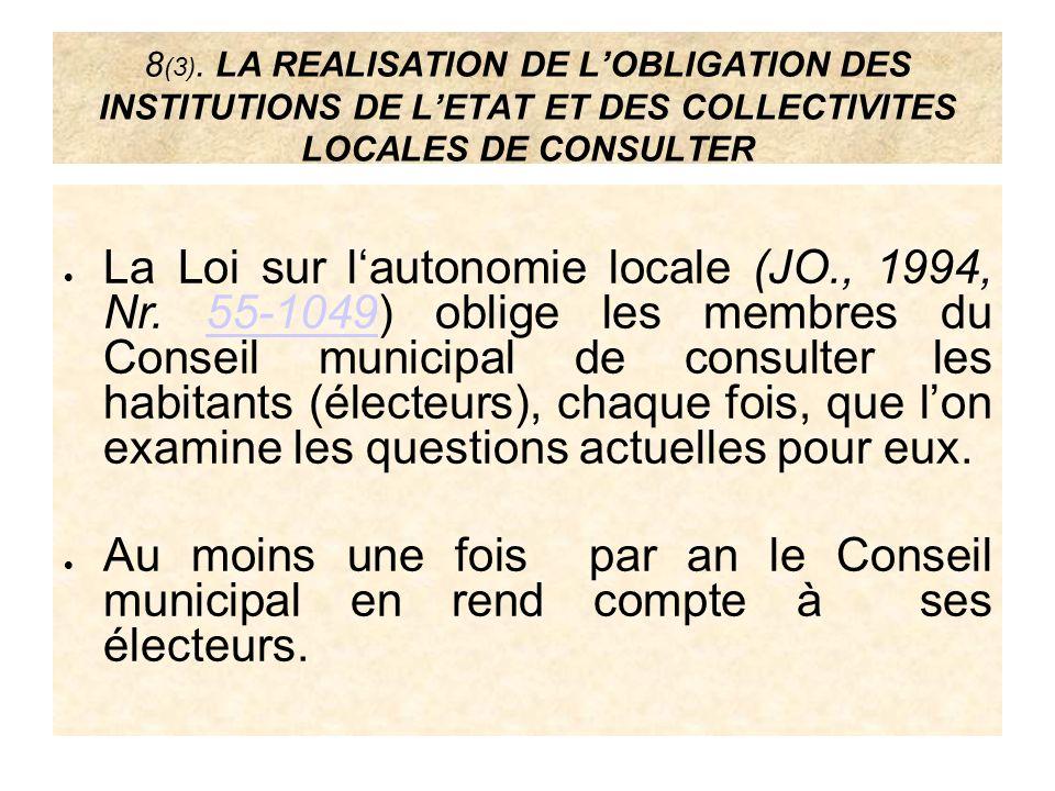 8 (3). LA REALISATION DE LOBLIGATION DES INSTITUTIONS DE LETAT ET DES COLLECTIVITES LOCALES DE CONSULTER La Loi sur lautonomie locale (JO., 1994, Nr.