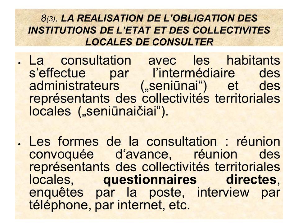 8 (3). LA REALISATION DE LOBLIGATION DES INSTITUTIONS DE LETAT ET DES COLLECTIVITES LOCALES DE CONSULTER La consultation avec les habitants seffectue