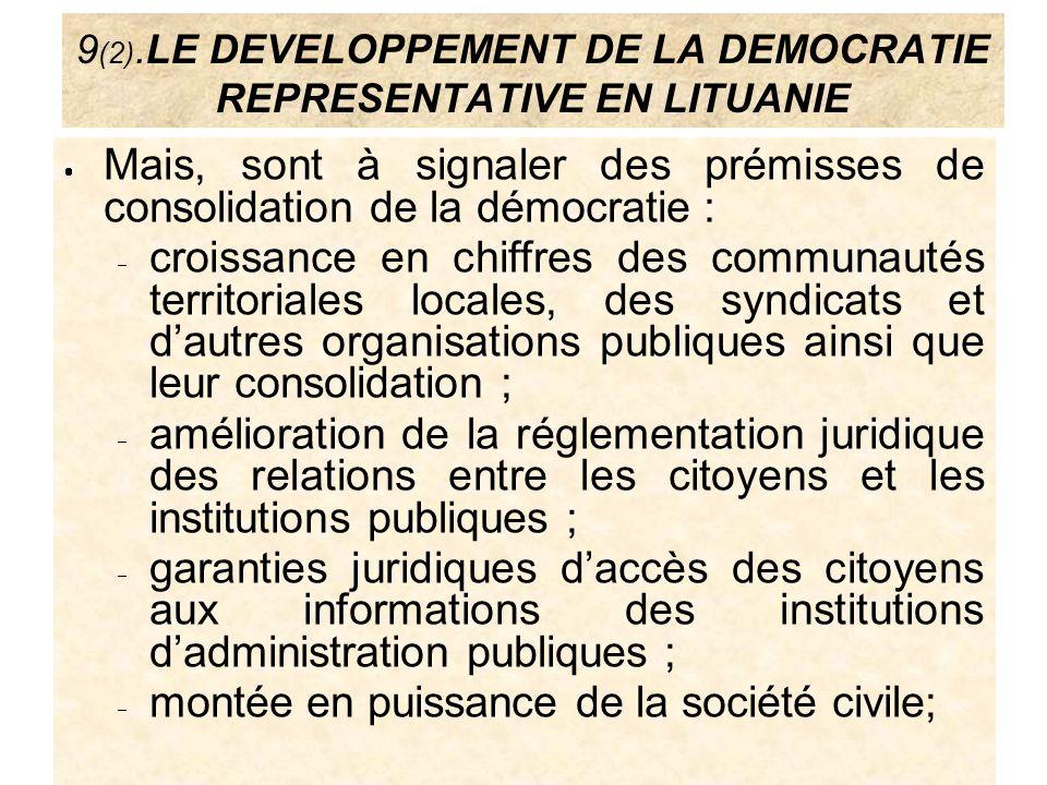 9 (2).LE DEVELOPPEMENT DE LA DEMOCRATIE REPRESENTATIVE EN LITUANIE Mais, sont à signaler des prémisses de consolidation de la démocratie : croissance