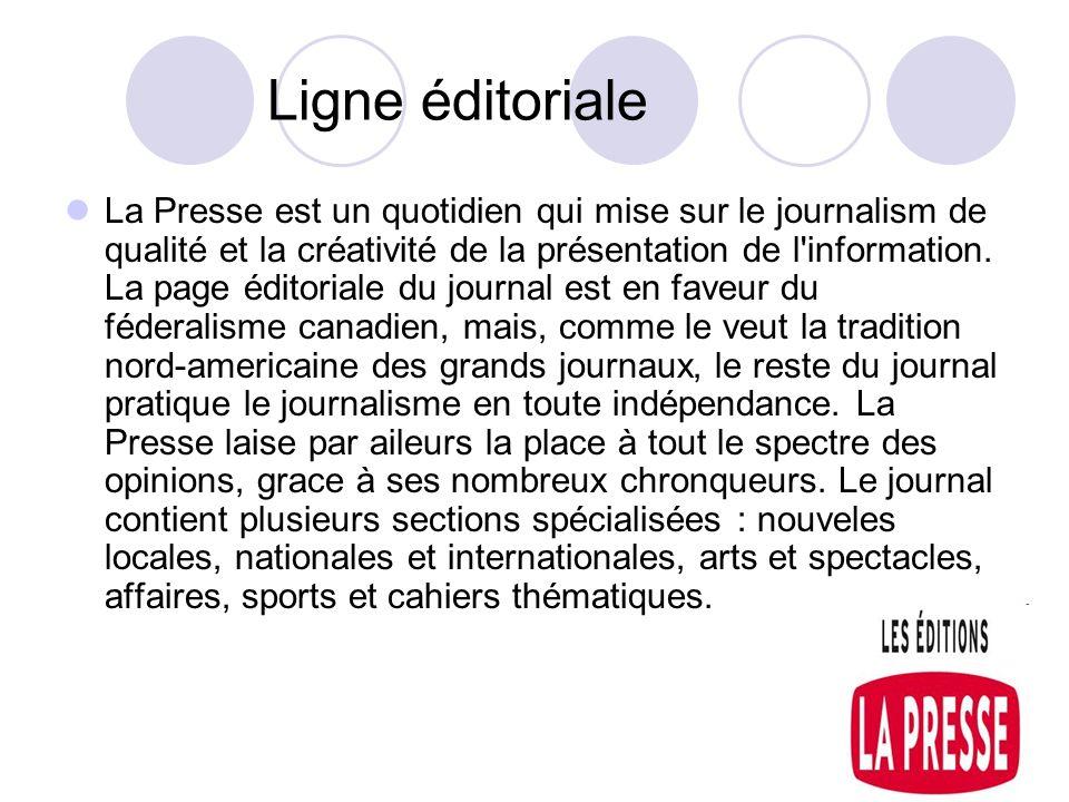 Ligne éditoriale La Presse est un quotidien qui mise sur le journalism de qualité et la créativité de la présentation de l'information. La page éditor