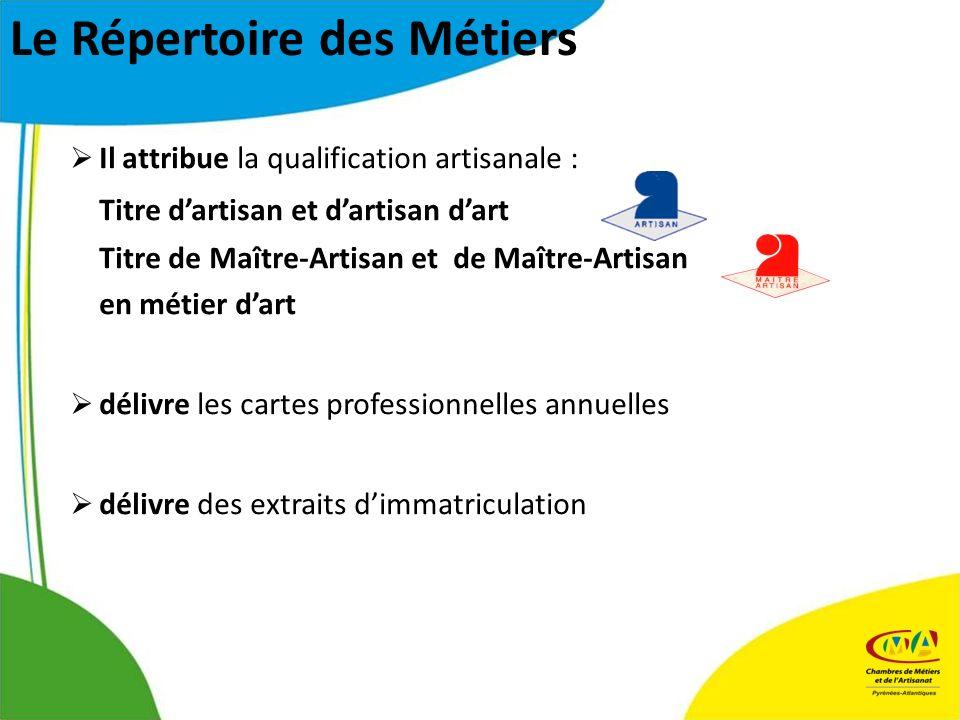 Il attribue la qualification artisanale : Titre dartisan et dartisan dart Titre de Maître-Artisan et de Maître-Artisan en métier dart délivre les cart