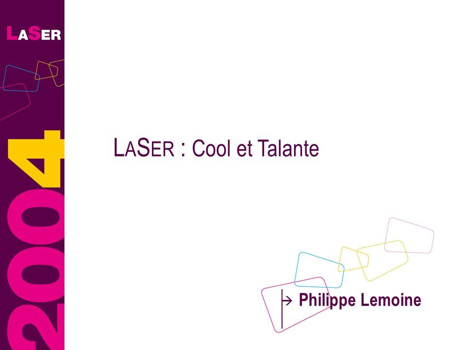 Philippe Lemoine L A S ER : Cool et Talante
