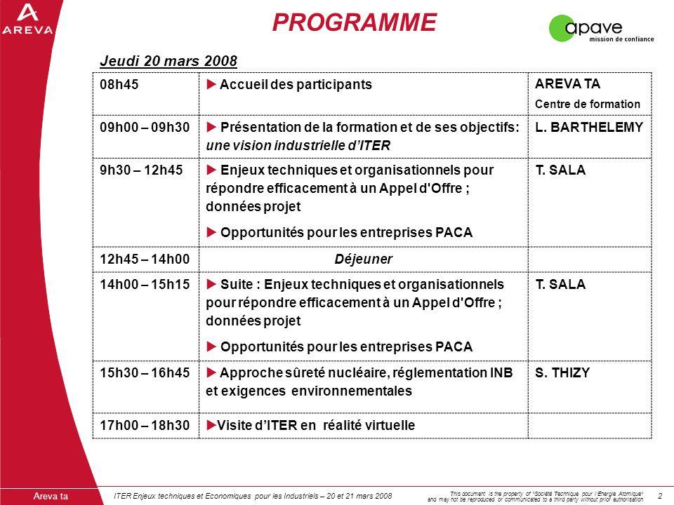 ITER Enjeux techniques et Economiques pour les Industriels – 20 et 21 mars 200822 Areva ta This document is the property of Société Technique pour lÉn