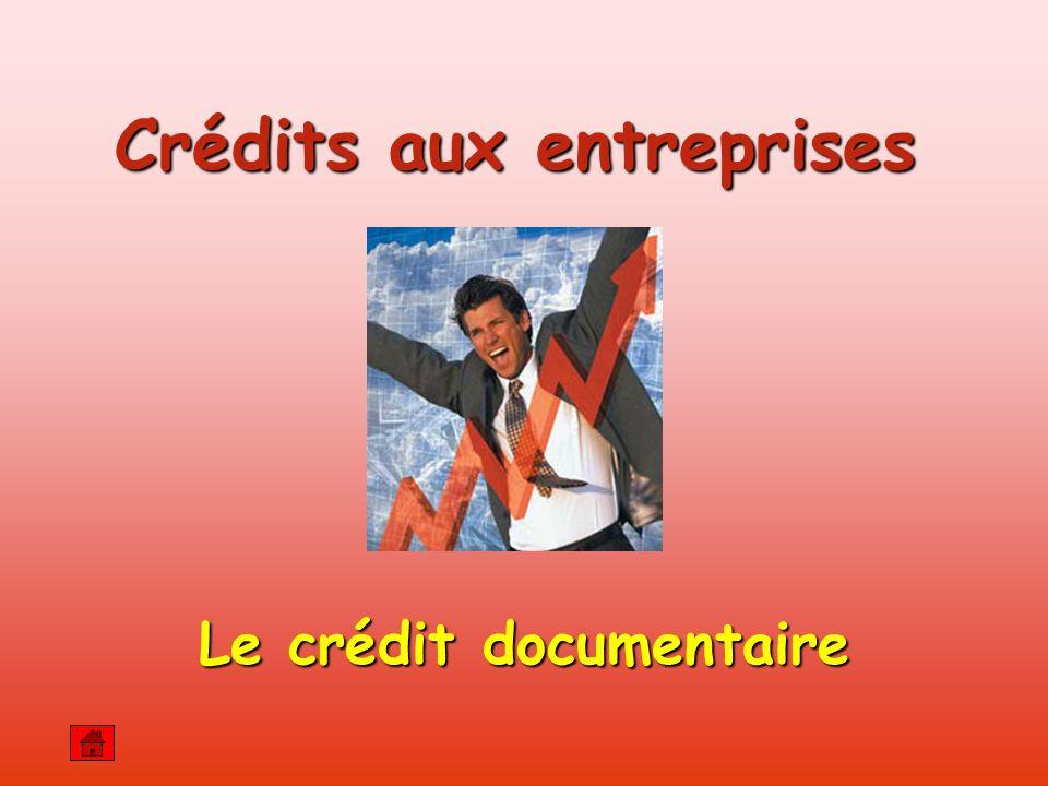 Crédits aux entreprises Le crédit documentaire