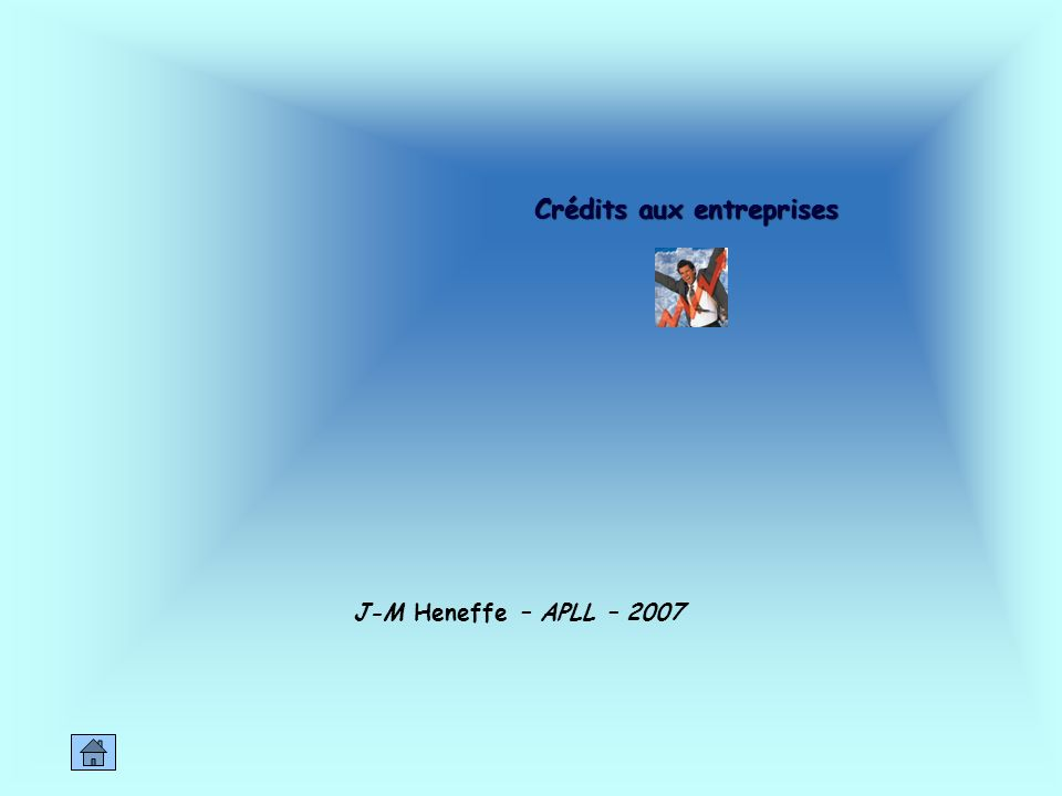 Crédits aux entreprises J-M Heneffe – APLL – 2007