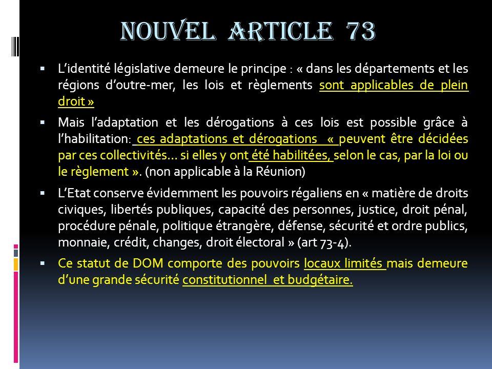 NOUVEL ARTICLE 73 Lidentité législative demeure le principe : « dans les départements et les régions doutre-mer, les lois et règlements sont applicabl