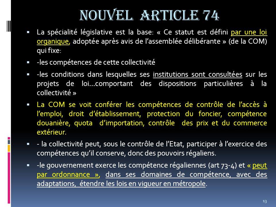 NOUVEL ARTICLE 74 La spécialité législative est la base: « Ce statut est défini par une loi organique, adoptée après avis de lassemblée délibérante »