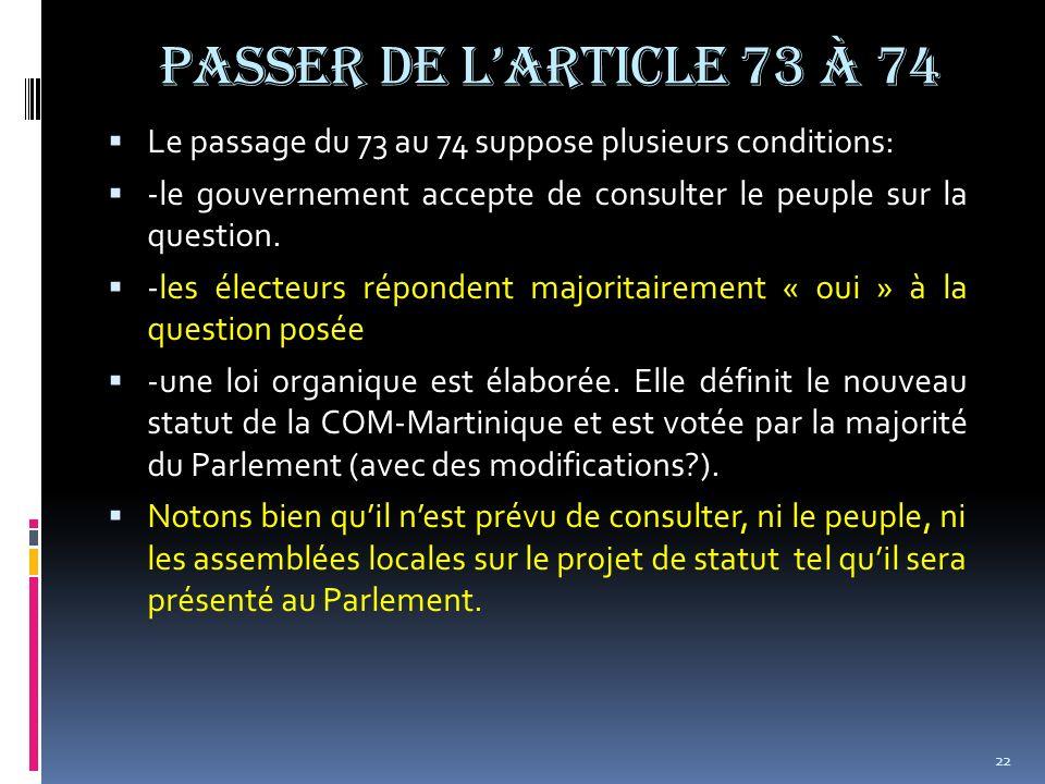 Passer de larticle 73 à 74 Le passage du 73 au 74 suppose plusieurs conditions: -le gouvernement accepte de consulter le peuple sur la question. -les