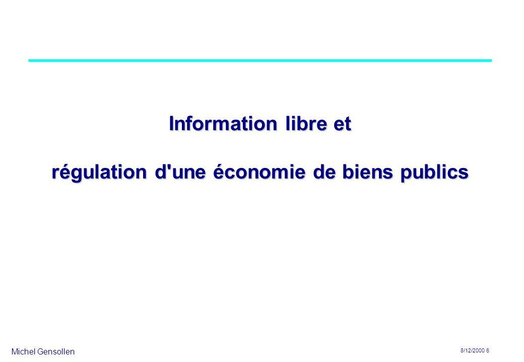 Michel Gensollen 8/12/2000 6 Information libre et régulation d'une économie de biens publics