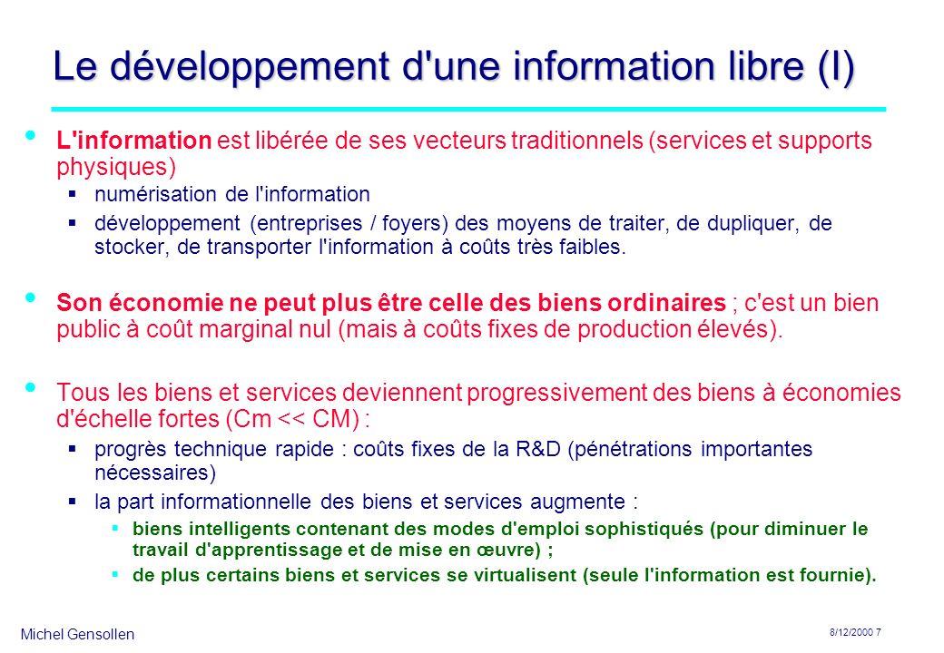 Michel Gensollen 8/12/2000 7 Le développement d'une information libre (I) L'information est libérée de ses vecteurs traditionnels (services et support