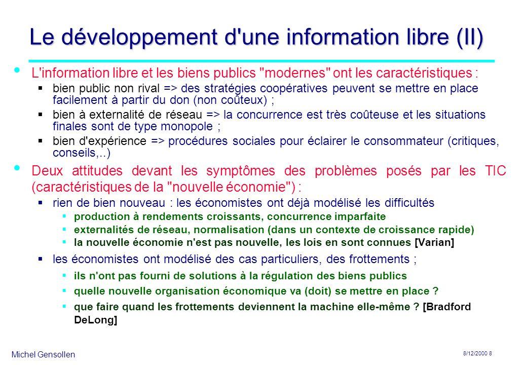 Michel Gensollen 8/12/2000 8 Le développement d'une information libre (II) L'information libre et les biens publics