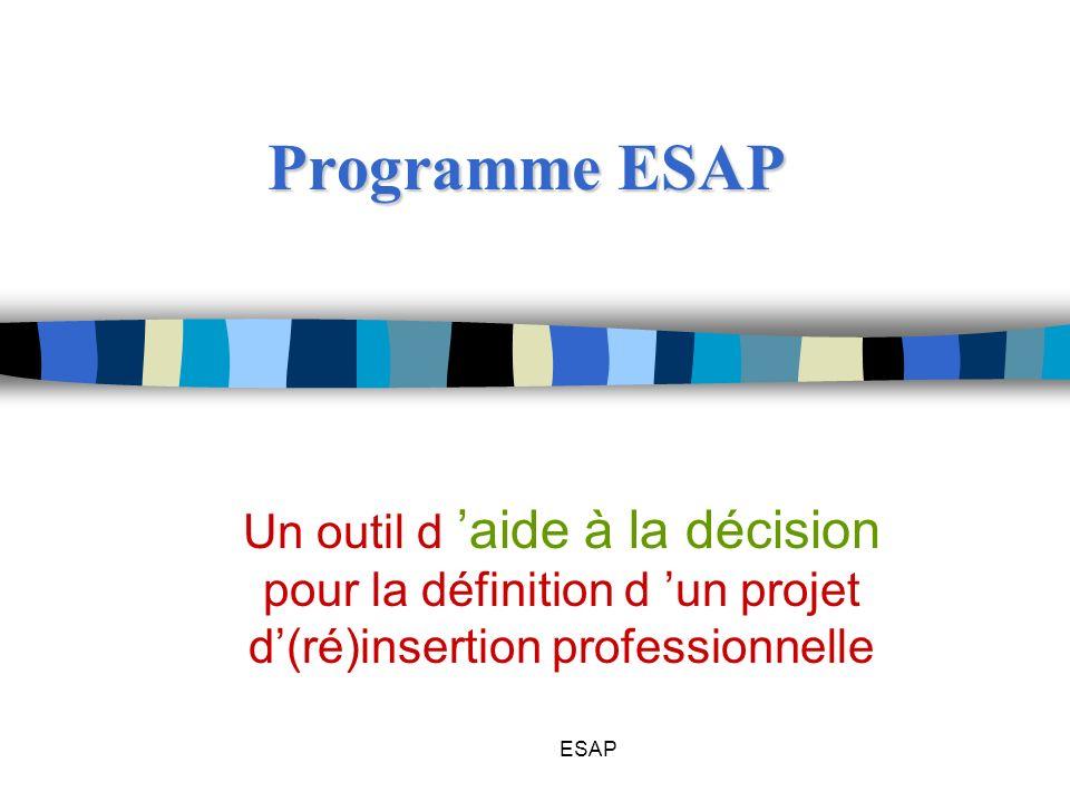 ESAP Programme ESAP Un outil d aide à la décision pour la définition d un projet d(ré)insertion professionnelle