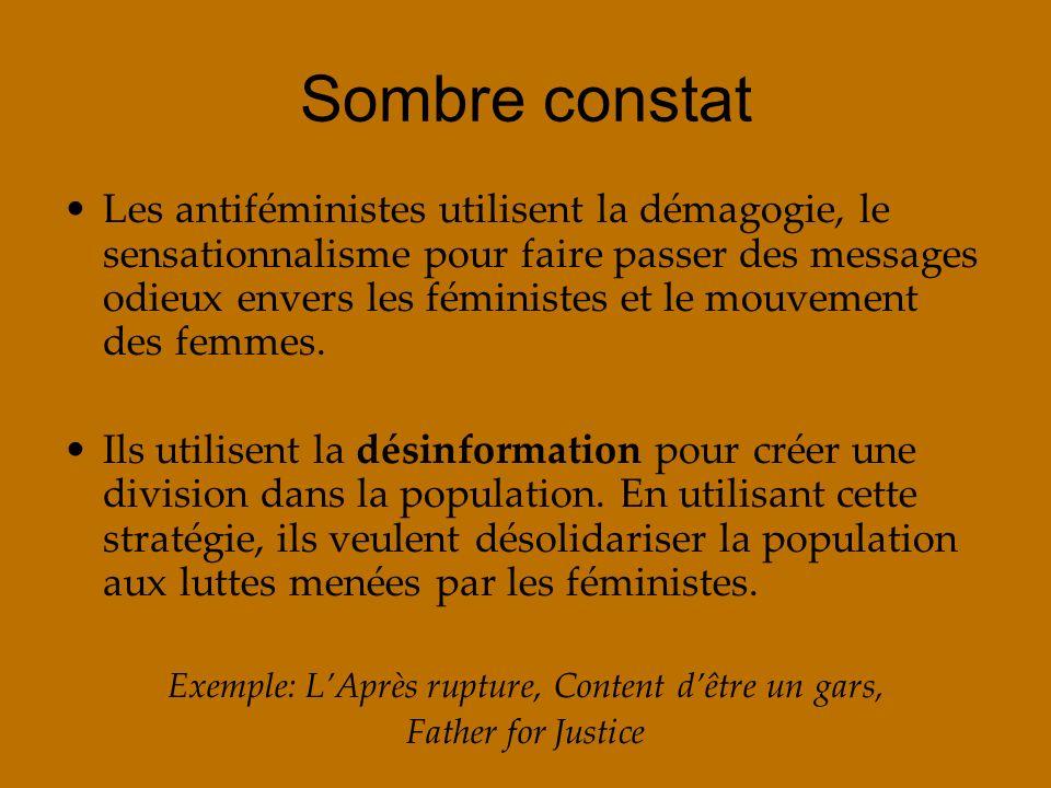 Sombre constat Les antiféministes utilisent la démagogie, le sensationnalisme pour faire passer des messages odieux envers les féministes et le mouvem