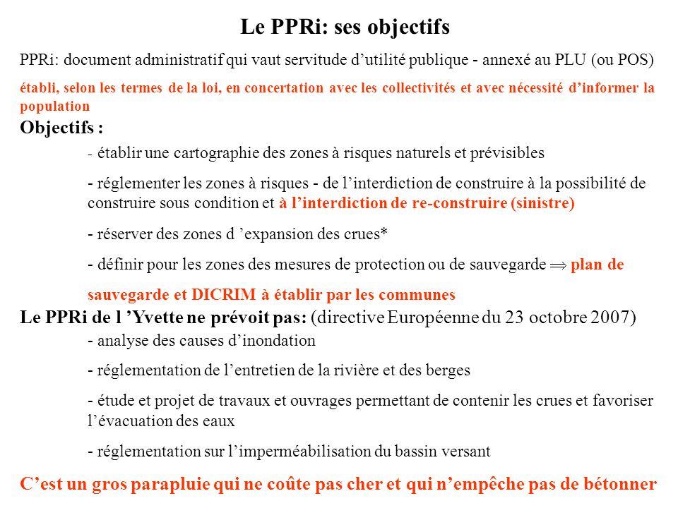 Le PPRi: ses objectifs PPRi: document administratif qui vaut servitude dutilité publique - annexé au PLU (ou POS) établi, selon les termes de la loi,