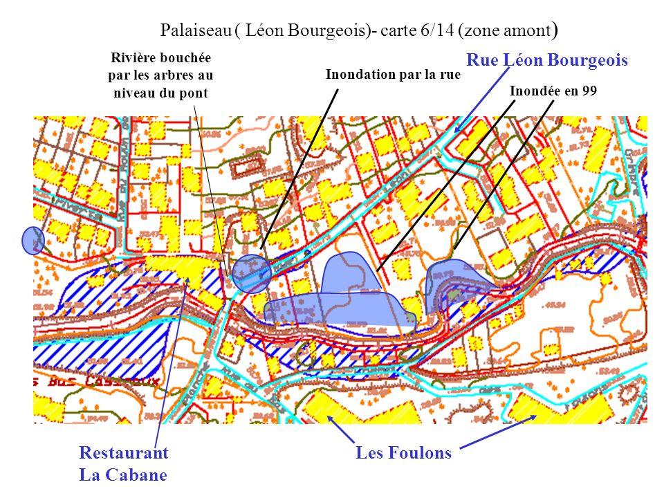 Inondation par la rue Rivière bouchée par les arbres au niveau du pont Palaiseau ( Léon Bourgeois)- carte 6/14 (zone amont ) Inondée en 99 Rue Léon Bo