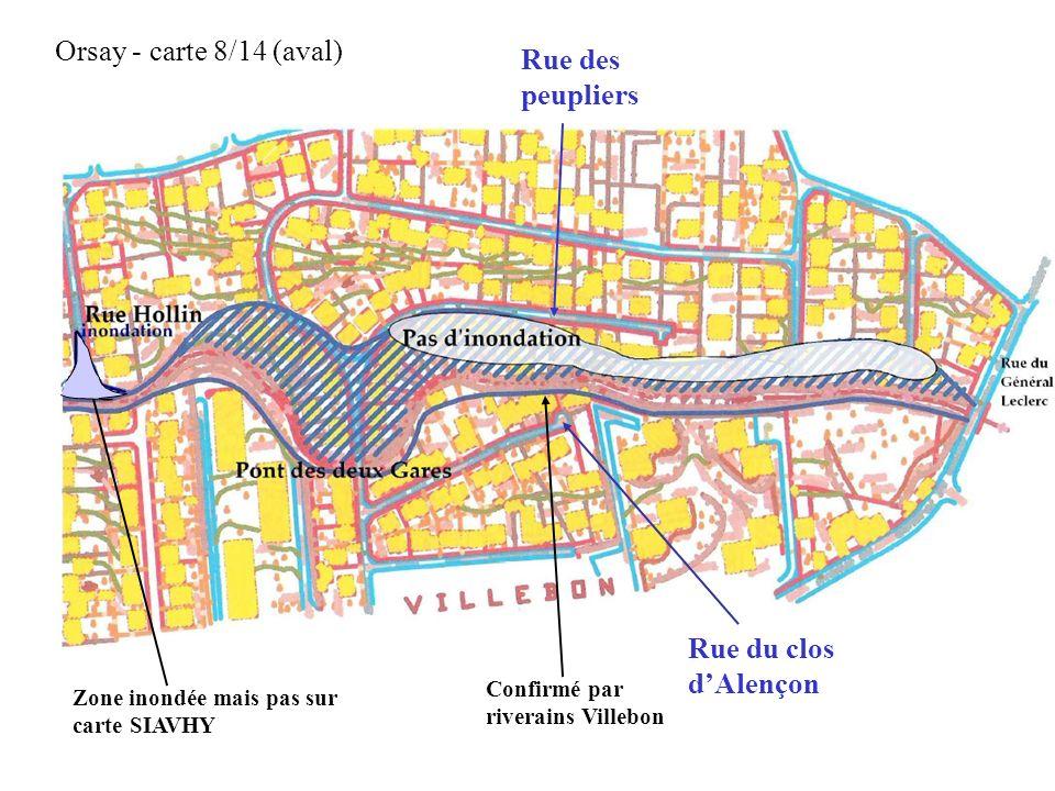 Orsay - carte 8/14 (aval) Confirmé par riverains Villebon Zone inondée mais pas sur carte SIAVHY Rue des peupliers Rue du clos dAlençon