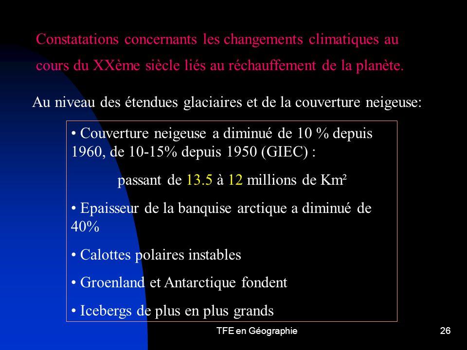 TFE en Géographie26 Constatations concernants les changements climatiques au cours du XXème siècle liés au réchauffement de la planète.