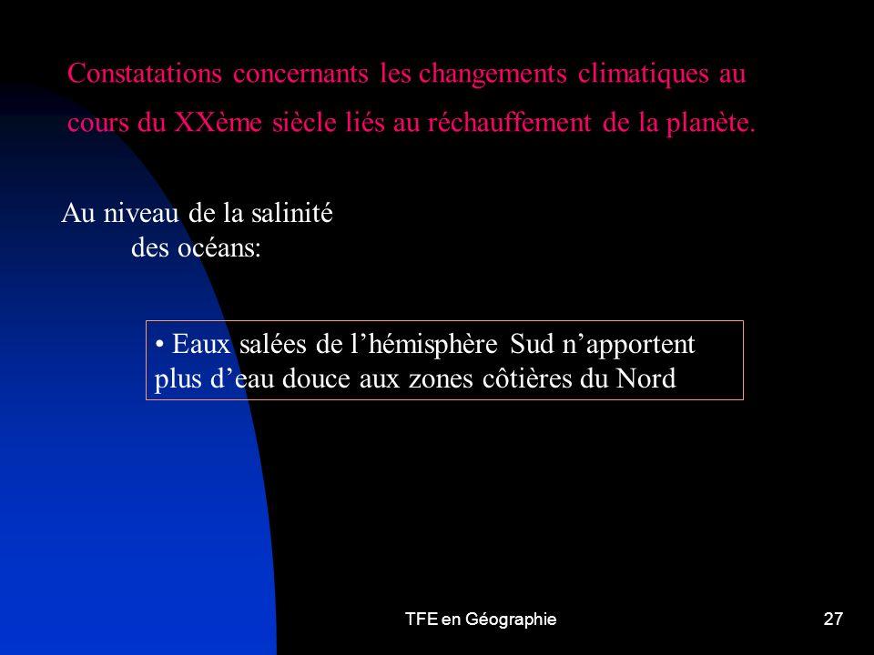 TFE en Géographie27 Constatations concernants les changements climatiques au cours du XXème siècle liés au réchauffement de la planète.