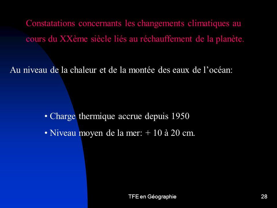 TFE en Géographie28 Constatations concernants les changements climatiques au cours du XXème siècle liés au réchauffement de la planète.