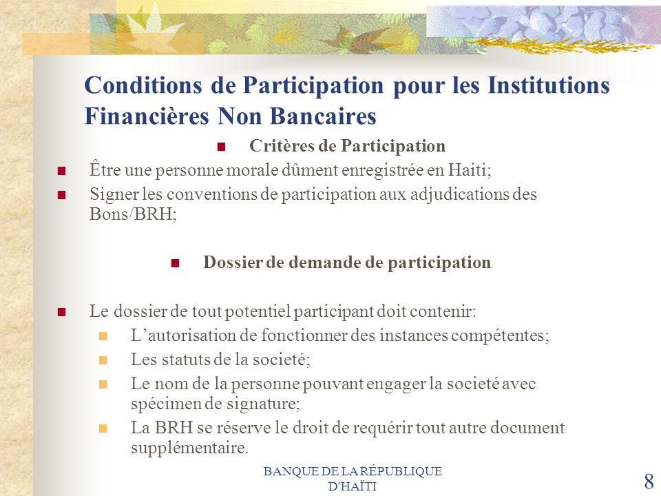 BANQUE DE LA RÉPUBLIQUE D'HAÏTI 8 Conditions de Participation pour les Institutions Financières Non Bancaires Critères de Participation Être une perso