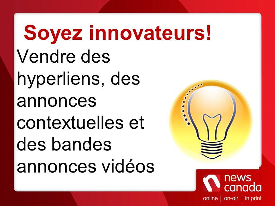 Soyez innovateurs! Vendre des hyperliens, des annonces contextuelles et des bandes annonces vidéos
