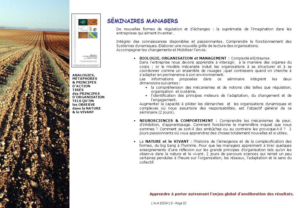 Apprendre à porter autrement lenjeu global damélioration des résultats. LimA 2004 1.0 - Page 10 SÉMINAIRES MANAGERS De nouvelles formes de régulation