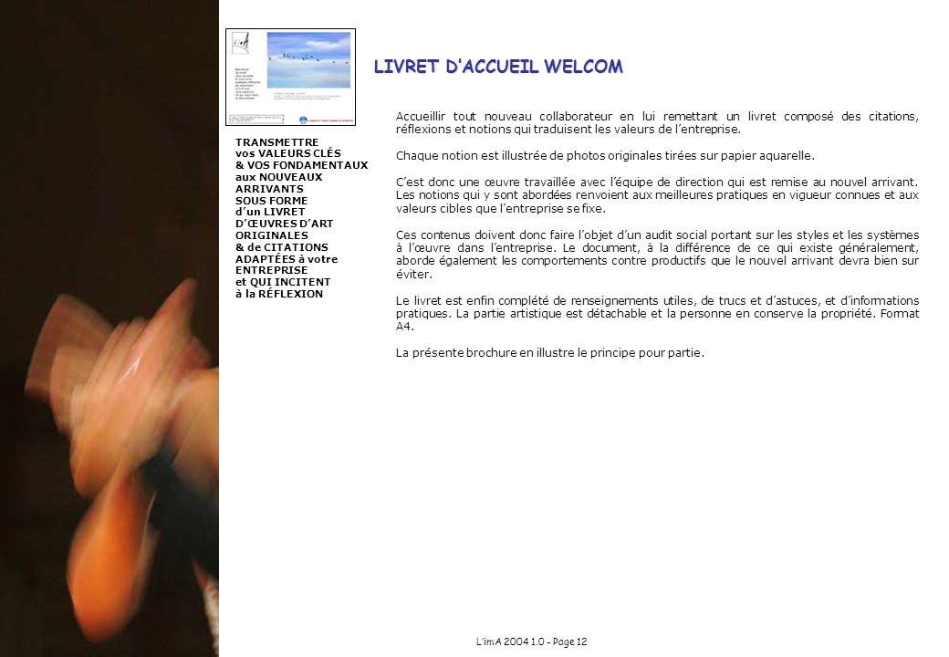 LimA 2004 1.0 - Page 12 LIVRET DACCUEIL WELCOM Accueillir tout nouveau collaborateur en lui remettant un livret composé des citations, réflexions et n
