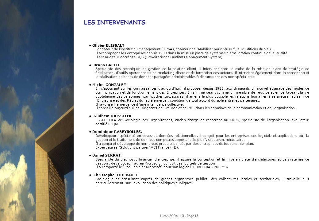 LimA 2004 1.0 - Page 13 LES INTERVENANTS Olivier ELISSALT Fondateur de l'institut du Management ( l'imA), coauteur de