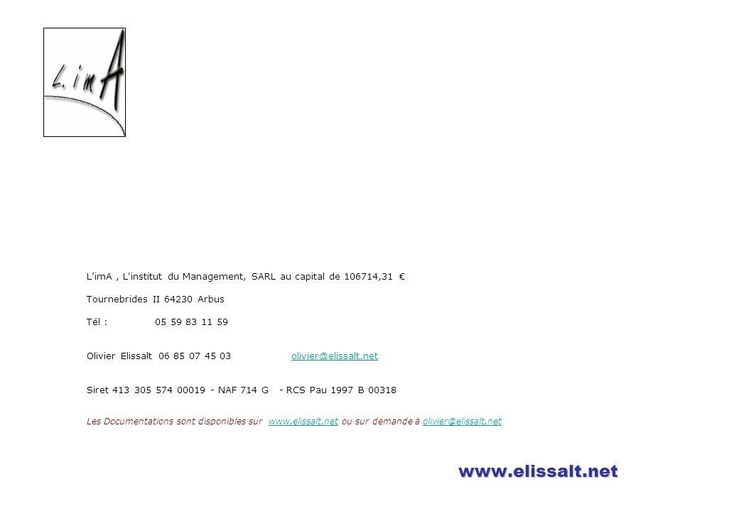 www.elissalt.net LimA, L'institut du Management, SARL au capital de 106714,31 Tournebrides II 64230 Arbus Tél :05 59 83 11 59 Olivier Elissalt 06 85 0