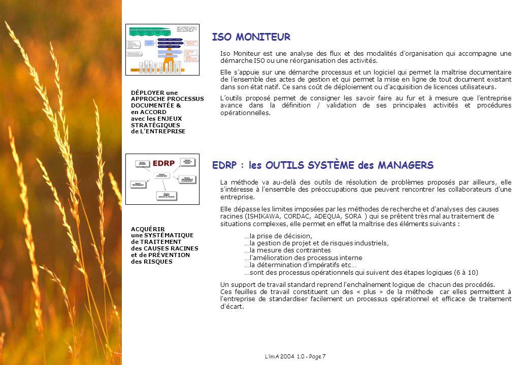 LimA 2004 1.0 - Page 7 ISO MONITEUR Iso Moniteur est une analyse des flux et des modalités dorganisation qui accompagne une démarche ISO ou une réorga