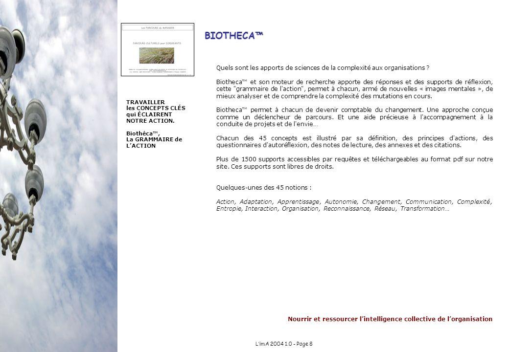 Nourrir et ressourcer lintelligence collective de lorganisation LimA 2004 1.0 - Page 8 BIOTHECA Quels sont les apports de sciences de la complexité au