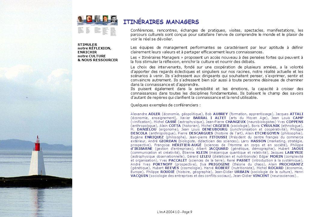 LimA 2004 1.0 - Page 9 ITINÉRAIRES MANAGERS Conférences, rencontres, échanges de pratiques, visites, spectacles, manifestations, les parcours culturel