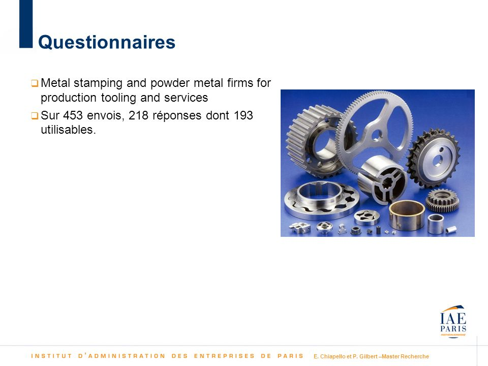 E. Chiapello et P. Gilbert –Master Recherche Questionnaires Metal stamping and powder metal firms for production tooling and services Sur 453 envois,