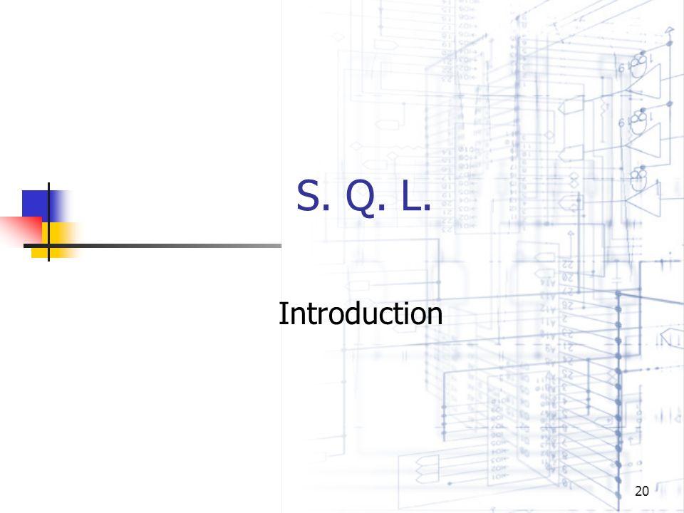 20 S. Q. L. Introduction