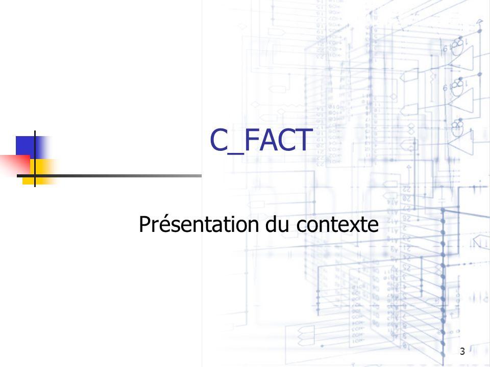 3 C_FACT Présentation du contexte